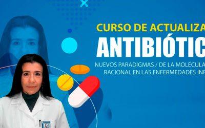 Antibióticos. Nuevos paradigmas, de la molécula a su uso racional en las enfermedades infecciosas